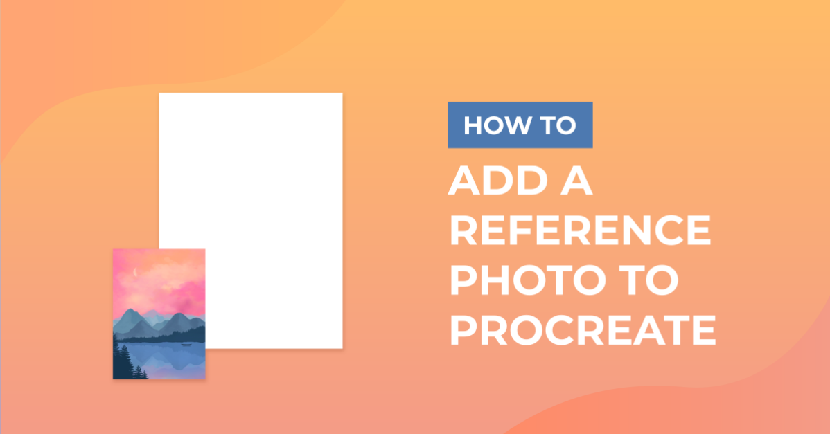 How to Add Reference Photo to Procreate