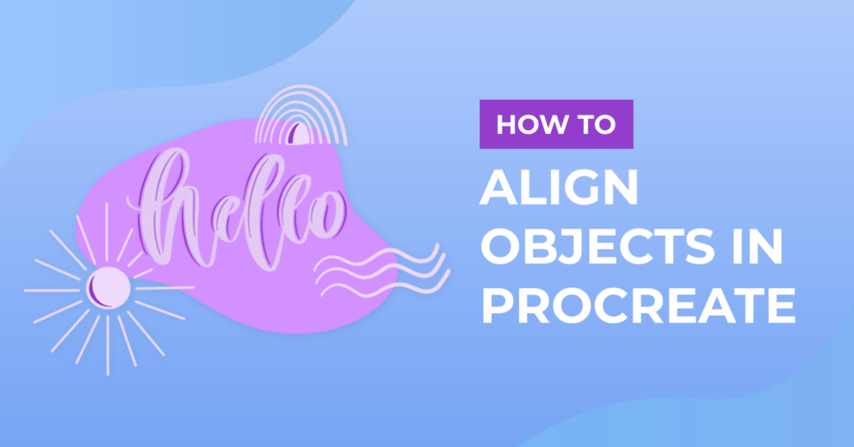 How to Align Objects in Procreate