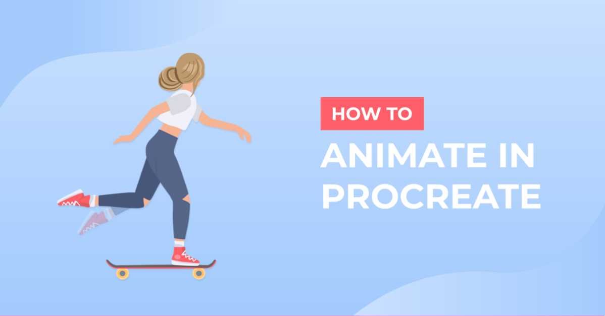 How to Animate in Procreate