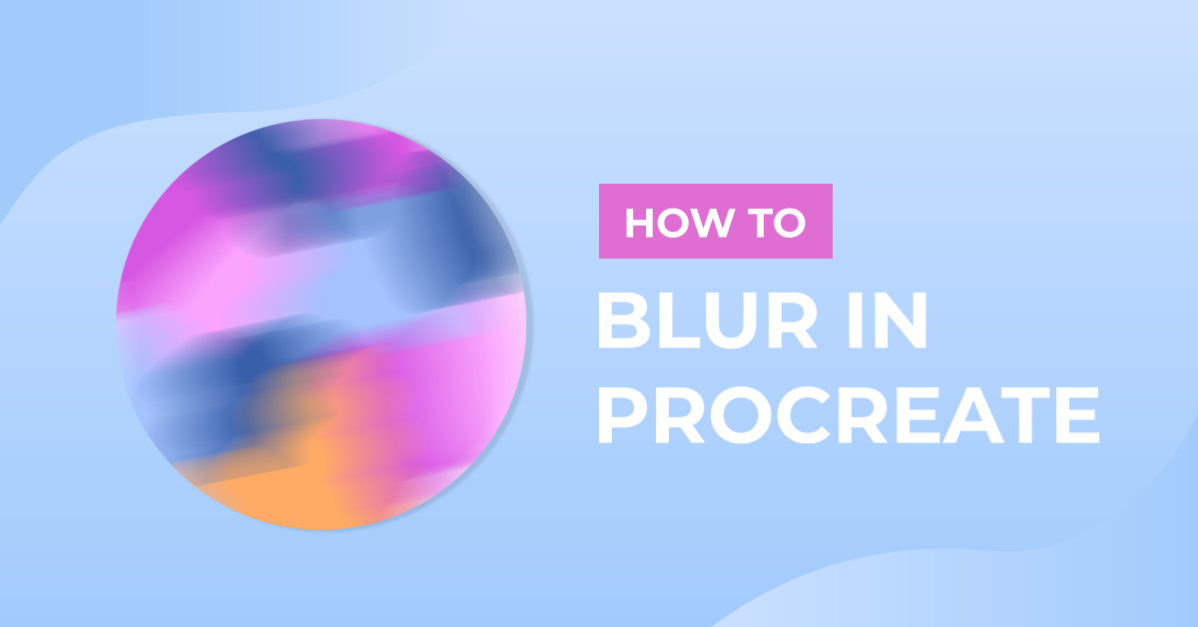 How to Blur in Procreate