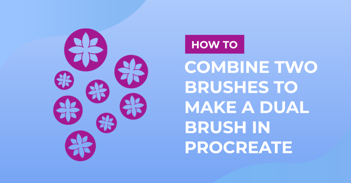 How to Combine Two Brushes to Make a Dual Brush in Procreate