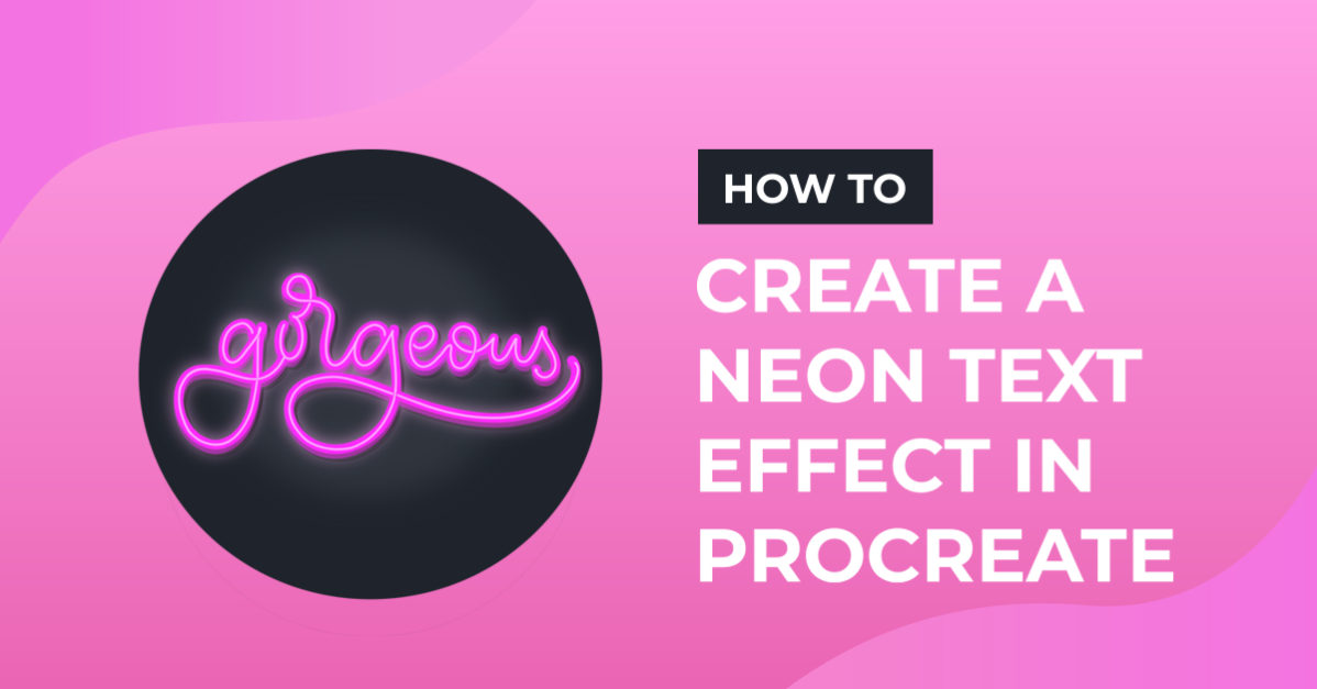 How to Create a Neon Text Effect in Procreate