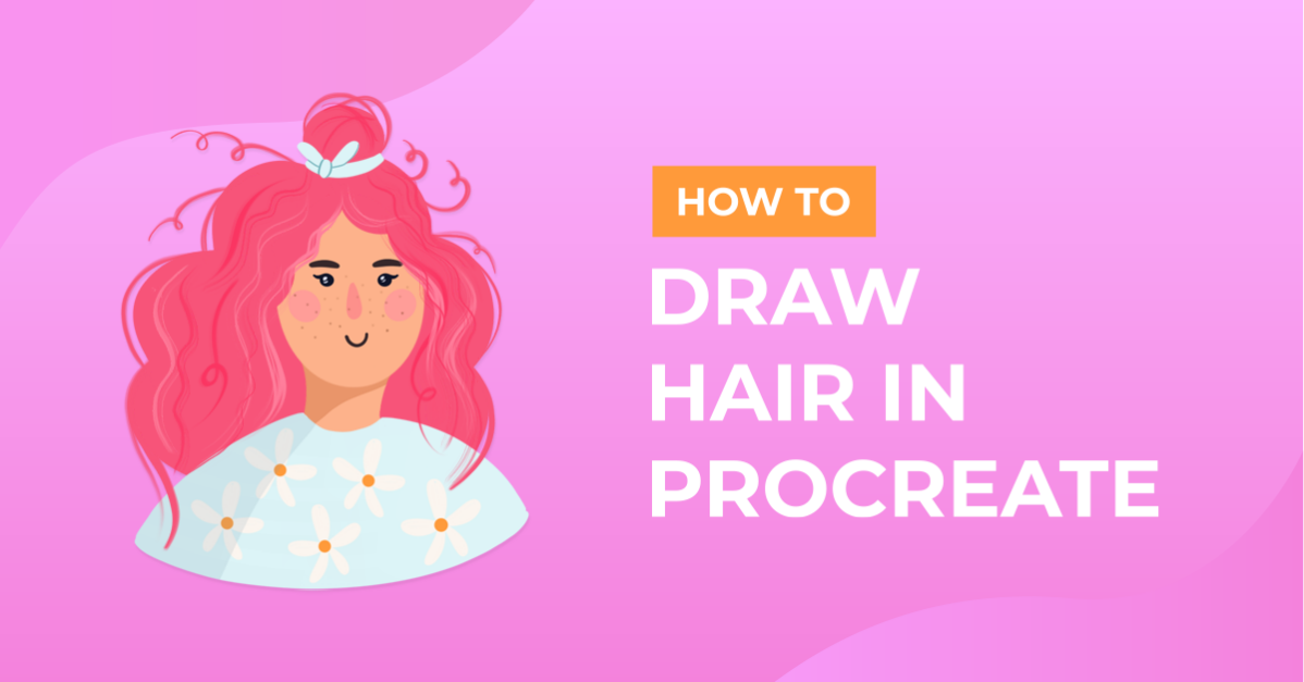 How to Draw Hair in Procreate
