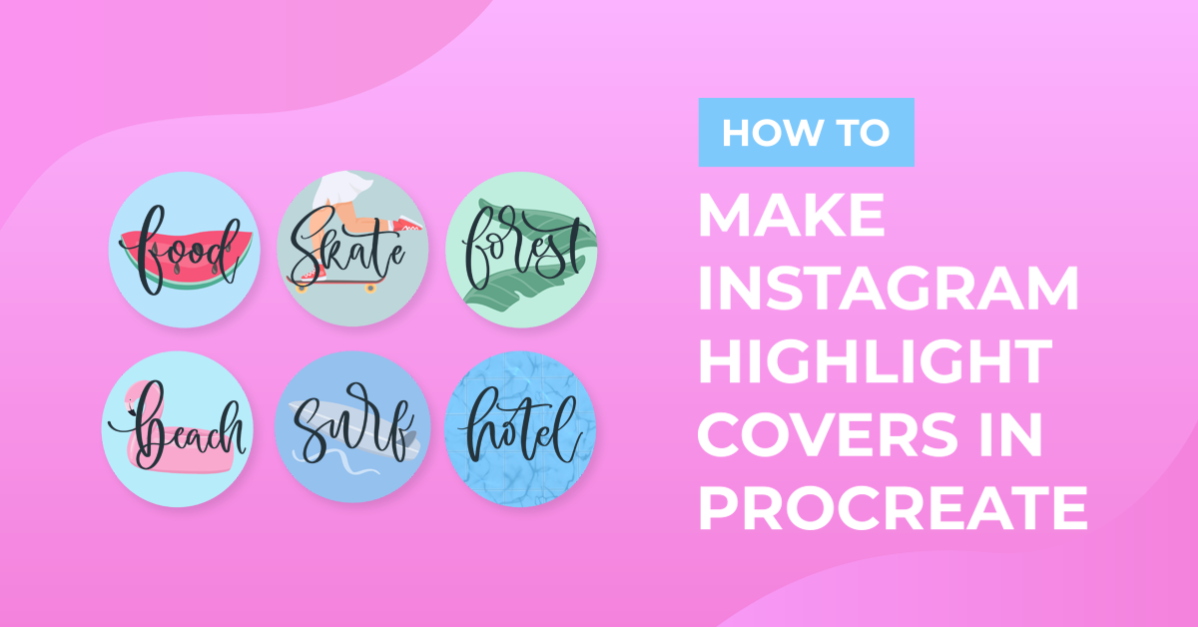How to Make Instagram Highlight Covers in Procreate