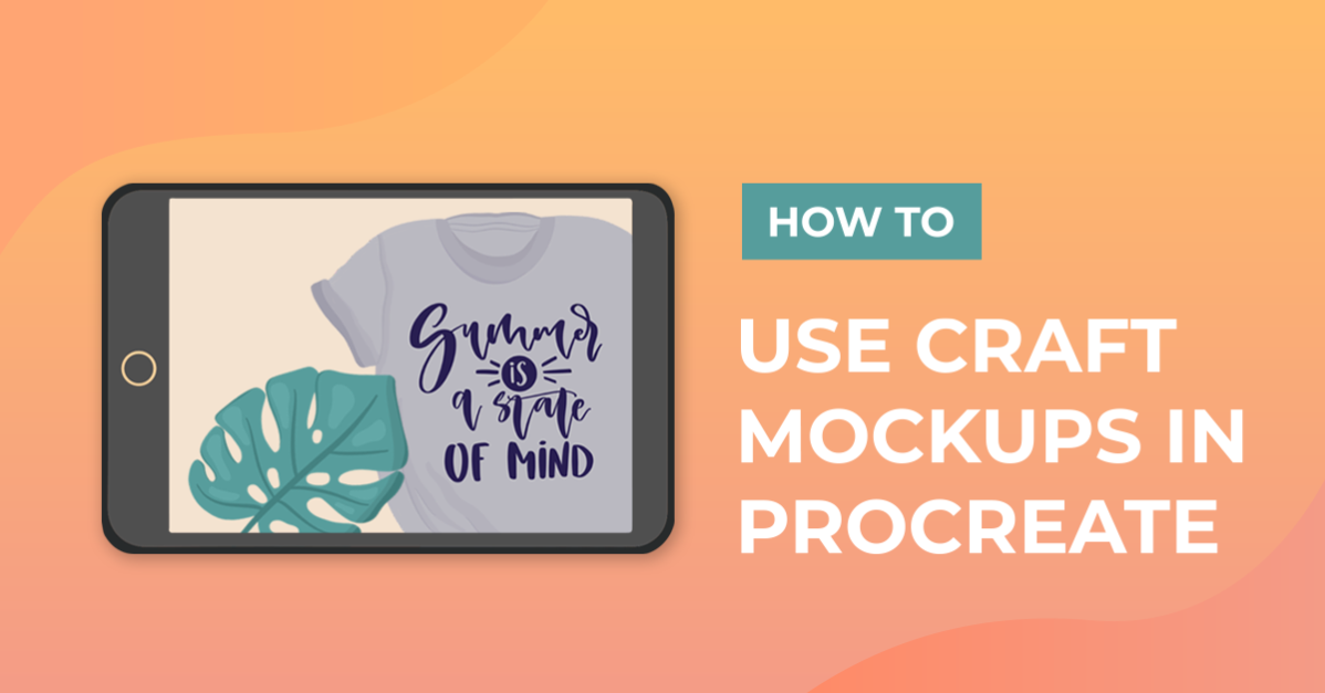 How to Use Craft Mockups in Procreate