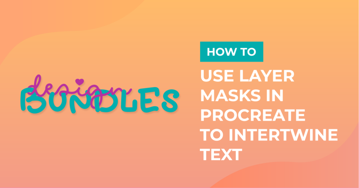 How to Use Layer Masks in Procreate to Intertwine Text