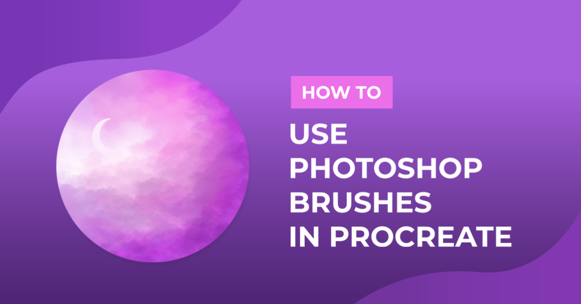 How to Use Photoshop Brushes in Procreate