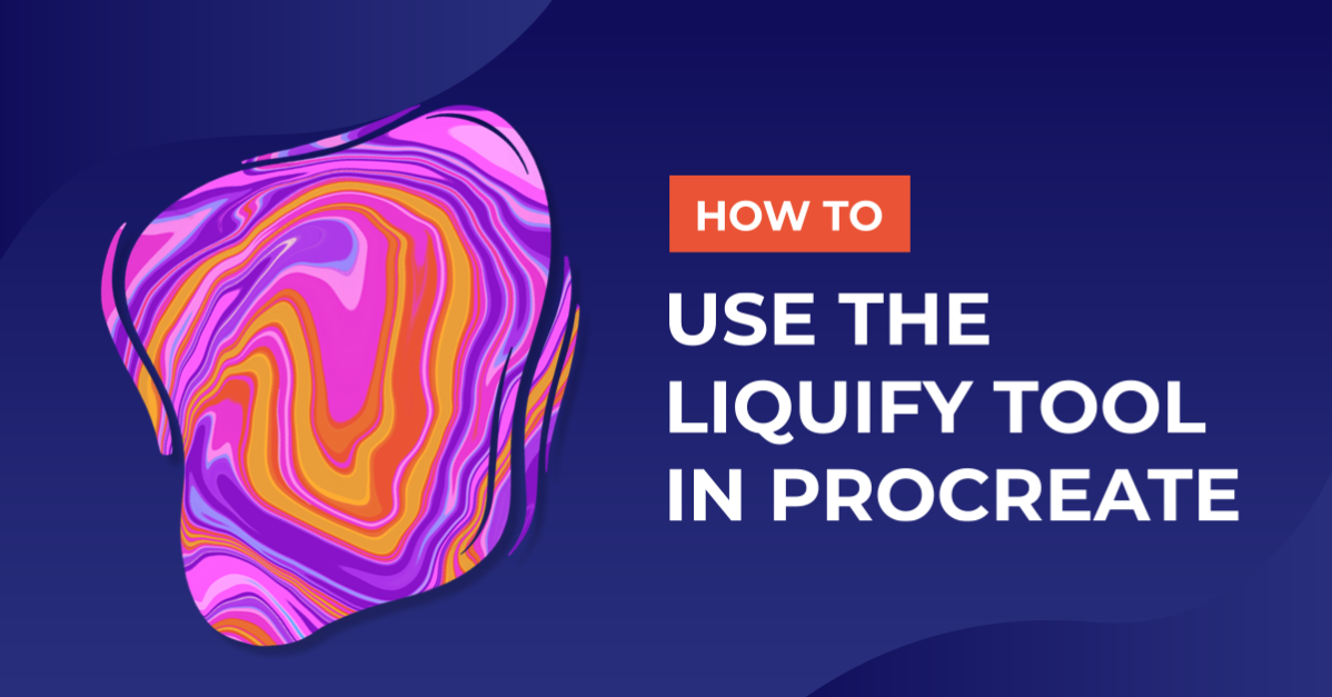 How to Use the Liquify Tool in Procreate