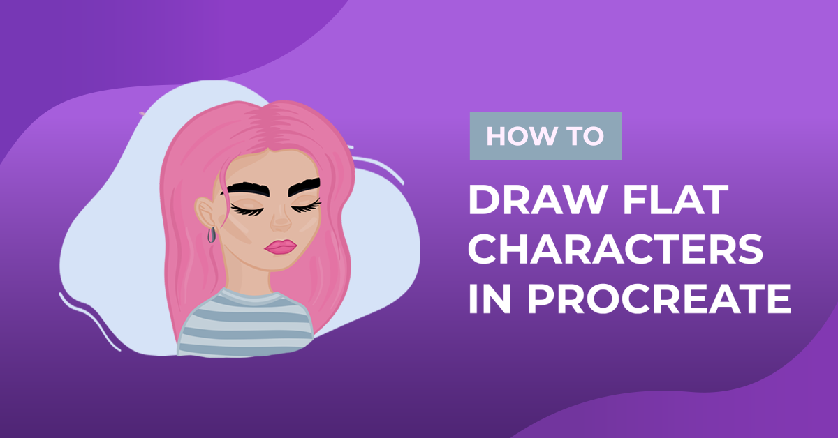 How to Draw Flat Characters in Procreate