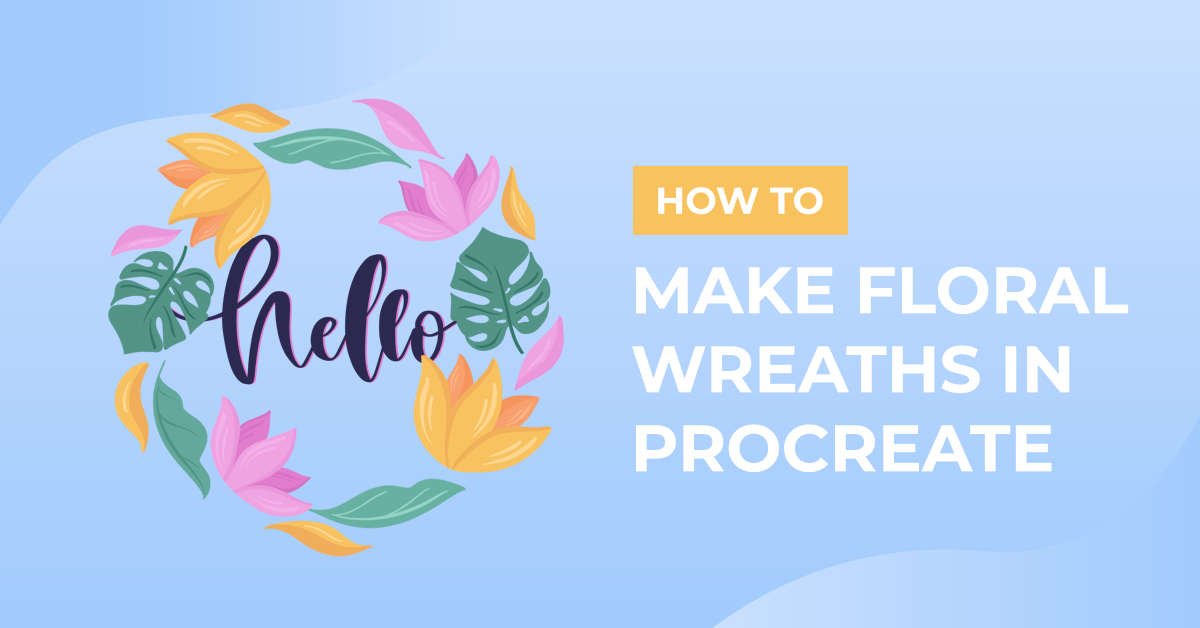How to Make Floral Wreaths in Procreate