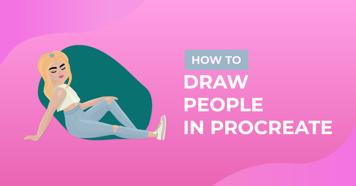 How to Draw People in Procreate